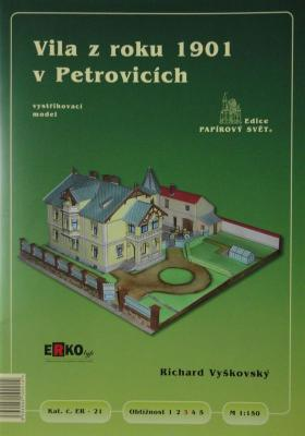 021       *         Vila z roku 1901 v Petrovicich (1:150)     *      ERKO