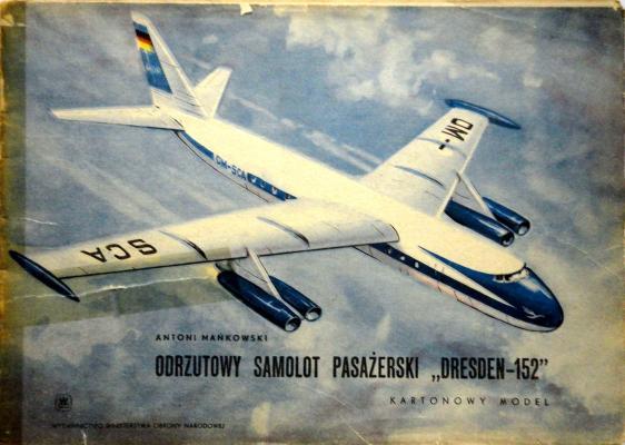 """Odrzutowy samolot pasazerski """"Dresden-152""""     *     MON"""