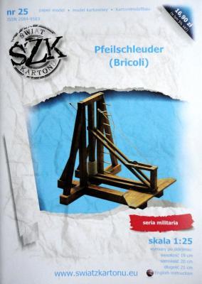 025   *   Pfeilschleuder (Bricoli) (1:25)   *  SzK